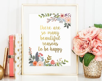 Inspirational Print, There Are So Many Beautiful Reasons To Be Happy, Gold Floral Decor, Motivational Quote, Gold Lettering, Wall Art Print