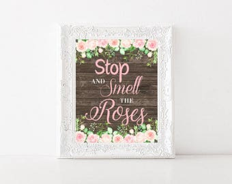 Stop and Smell the Roses Print, Nursery Print, Printable Wall Art, Inspirational Quote Print, Floral Wall Art, INSTANT DOWNLOAD