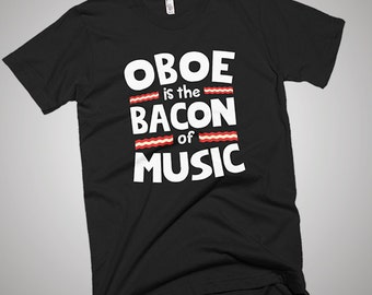 Oboe is The Bacon of Music Funny T-Shirt