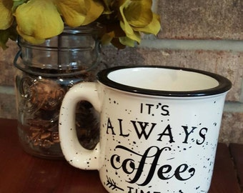 "15 Ounce ceramic campfire mug ""its always coffee time"""
