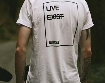 Live exist Unisex Tee / Men & Women's White Inspirational T-Shirt / Motivational Tee / Inspirational Tee
