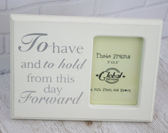 Wedding Photo Frame To Have & To Hold From This Day Forward Picture Frame F0582