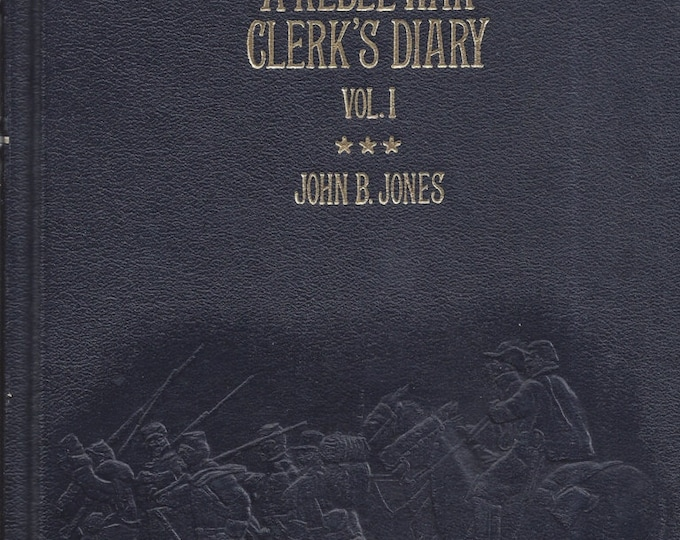 Time-Life: Collector's library of the Civil War-A Rebel War Clerk's Diary (Volume I) LEATHER BOUND (MINT)