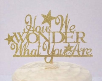 How We Wonder What You Are / Gender Reveal / Baby Reveal / New Baby Cake Topper in Sparkling Glitter!