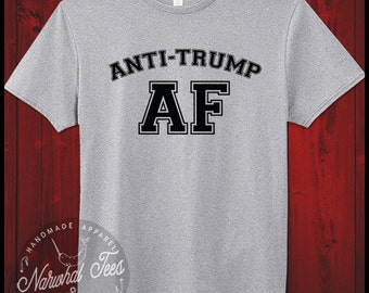 Anti Trump AF Shirt Liberal Human Rights Feminism T-Shirt