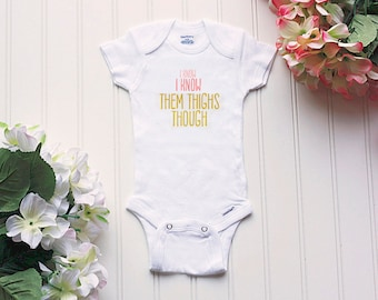 Them Thighs Though Onesie® - chunky thighs, funny Onesies®, them thighs tho, chunky butt Onesie®, take home outfit, cute baby girl Onesie®