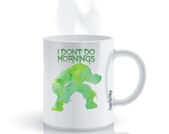 I Dont Do Mornings Angry Coffee Mug