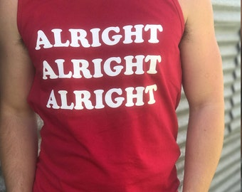 ALRIGHT ALRIGHT Alright - Dazed and Confused TANK