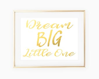 Dream Big Little One Sign / Baby Room Decor / Baby Room Wall Art / Nursery Wall Art / Baby Room Signs / Girls Room Decor / Gold Foil Print