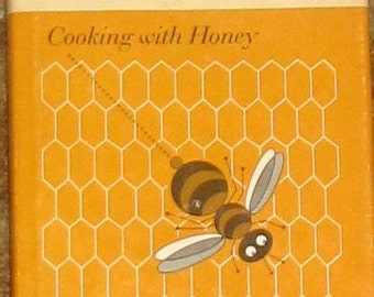 Vintage The MAGIC OF HONEY Cooking with Honey by Dorothy Perlman 1971
