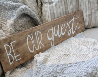 Be Our Guest Wooden Hand Lettered Sign--Color Options Available