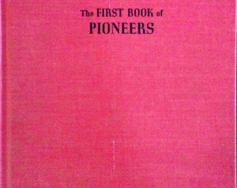 First Book of Pioneers / Children's vintage history book