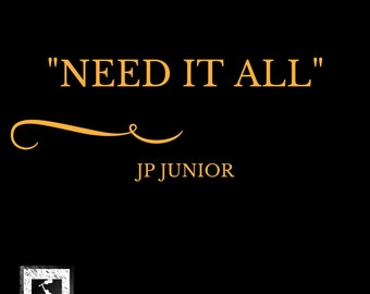 Need It All by JP Junior