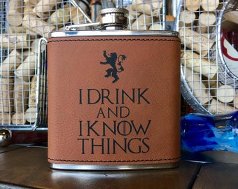 """Engraved 6 oz. Rawhide Laserable Leatherette Stainless Steel Flask """"I Drink And I Know Things"""""""