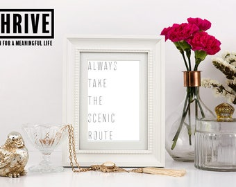 Printable wall art. Instant download. Take the scenic route.