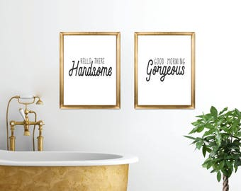 Hello handsome good morning gorgeous / instant download / his and hers / his side / her side / wall art / printable quotes / housewarming