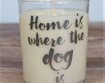 Gift For Dog Lover, Gift For Animal Lover, Dog Mum, Hand Poured Soy Candle, Home Decor, Glass Candle Holder, Home Is Where The Dog Is