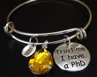 Trust me I have a PhD Bracelet, PhD Bangle, PhD Jewelry, PhD Graduation, PhD Graduation Gift, PhD Student,Graduation PhD,Graduation Gift PhD