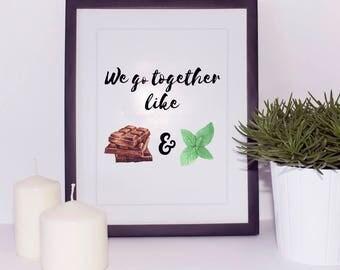 We Go Together Like Chocolate And Mint Print, Love Printable Art, Couple Art Print, Wedding Digital Art Gift, Digital Download Art Print