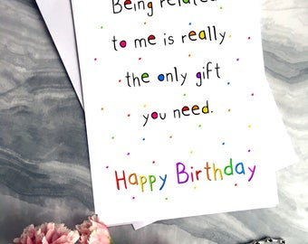 The Only Gift You Need - Funny Birthday Card
