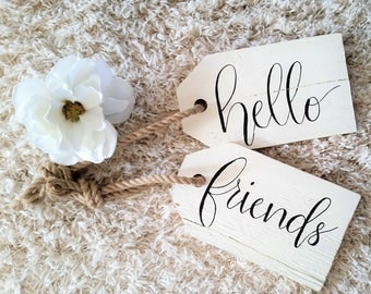 Hello friends wood decor tags.