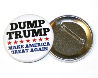 DUMP TRUMP Pinback Button Badge Pin us politics donald