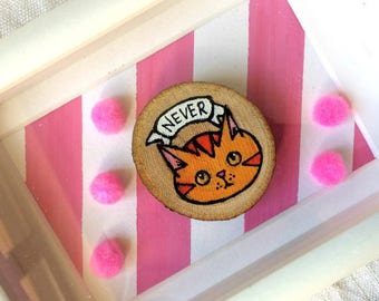 "Sad Kittens ""Never"" - illustration on wood with pom pom"