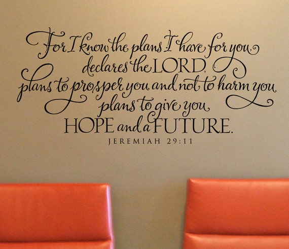 Jeremiah 29 - For I know the plans I have for you - scripture verse wall decal - Christian Wall Decal - Christian Quote for Wall