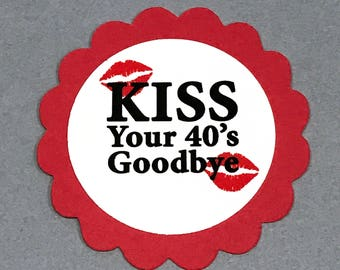 50th Birthday Favor Tags, Kiss Your 40's Goodbye, Set of 12, Red and White or Your Choice of Colors