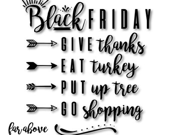 Black Friday Inspired List - Give Thanks Eat Turkey Put up Tree Go Shopping - SVG, DXF, png, jpg digital cut file for Silhouette or Cricut