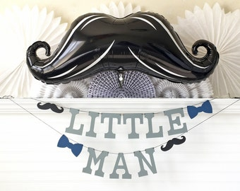 Little Man Banner & Balloon - 5 Inch Letters - Mustache Party Banner Little Man Mustache Balloon Banner Birthday Party Mustache Baby Shower