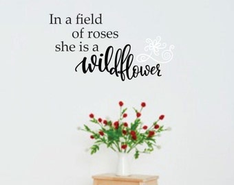 Wildflower quote, vinyl wall decal, rose wall decal, baby girl nursery, wild flower decal, flower stickers, inspirational saying, roses