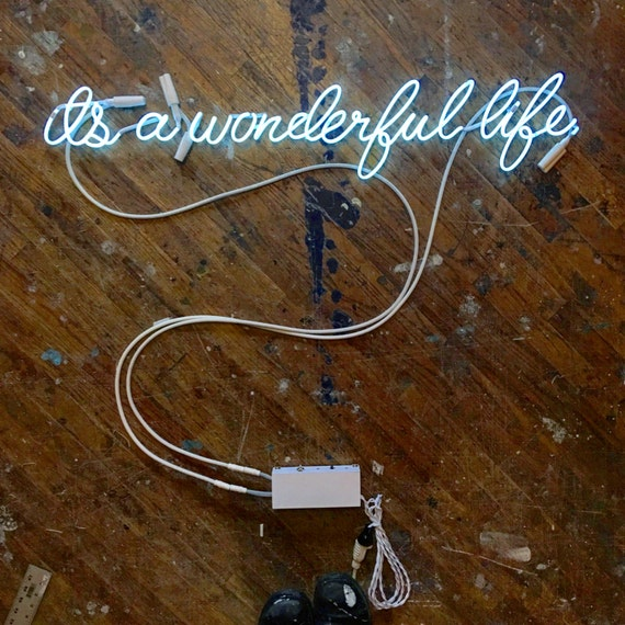 it's a wonderful life Neon Sign, Ready-Made