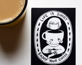 Vinyl Sticker - Life is Short Enjoy your Coffee - Caffeine Girl