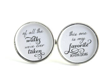 Gift for dad, Bridal Party Gift, Wedding Cufflinks, Bridal Cuff Links, Silver Cufflinks, Of all the Walks We've Taken, This is my Favorite