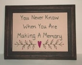 UNFRAMED Primitive Decor Stitchery Picture Sampler Country Home Decoration You Never Know When You Are Making A Memory Gift Idea wvluckygirl