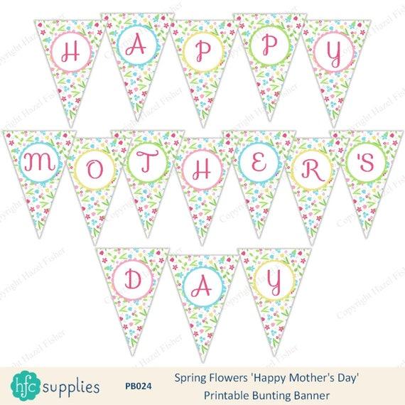 happy mother 39 s day printable bunting banner pretty spring flowers design digital instant. Black Bedroom Furniture Sets. Home Design Ideas