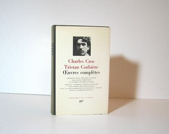 Charles Cros & Tristan Corbière, Oeuvres Complètes, Bibliotheque de la Pleiade Issued by Gallimard in 1970 Vintage Book in French 1961