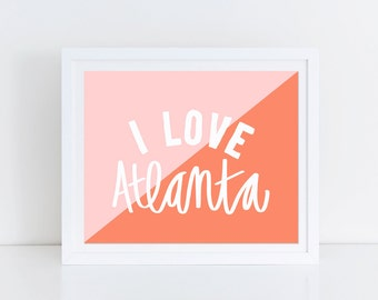 Atlanta Print Georgia Artwork Southern Home Decor Pink Typography Art I Love Atlanta Print ATL Poster Georgia Peach Girls Office Wall Art