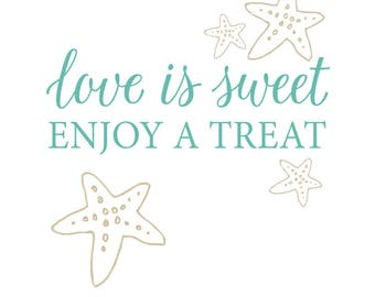 Love is Sweet, Enjoy a Treat with Starfish Printable Sign for Weddings and Showers