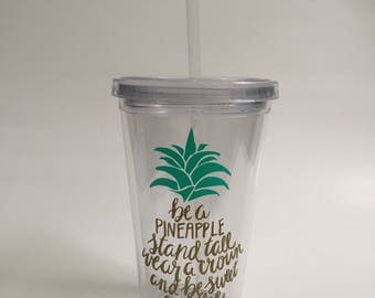 Be a Pineapple Tumbler - 16 oz Double Walled Tumbler with Lid and Straw - Pineapple To Go Cup - Nautical Bachelorette Tumbler
