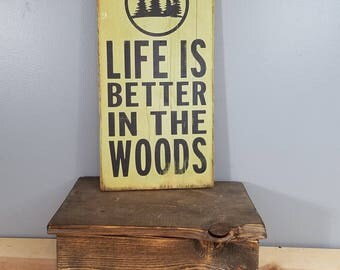 Life is Better in the Woods, circle with trees, hand painted, distressed, wooden sign.