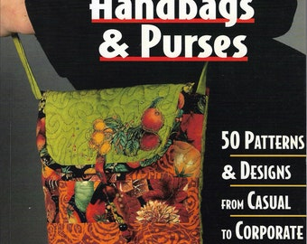 1998 Making Handbags and Purses : 50 Patterns and Designs from Casual to Corporate By Carol Parks Soft Bound Book
