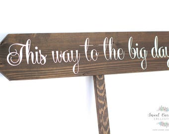 This Way to the Big Day | Wooden Wedding Signs | Wedding Decor | Wood Wedding Sign | Wedding Ceremony Sign | Arrow Sign - WS-91