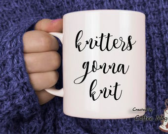 Knitters gonna knit, Gift for knitter, knitter lover,  Knitting Mug, Funny Mug, mugs with knitting sayings, Knitting needles