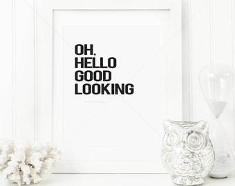 Oh Hello Good Looking || hello good looking, hello handsome, hello gorgeous, I love you print, hello darling, anniversary gift, wedding gift