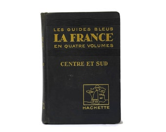 1929 Les Guides Bleus Centre et Sud. French Antique Travel Guide with Maps. Central and Southern France Guide.