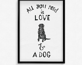 All You Need Is Love & A Dog Print, A4