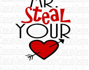 Mr. Steal Your Heart Svg, Boys Valentine Svg, (svg, dxf, eps, and png) valentine cutting files, love svg, heart svg, valentine vector file