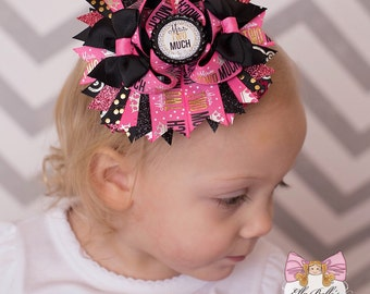 Two Much Bow~ little miss two much hairbow, second birthday bow, second birthday hair bow, 2nd birthday bow